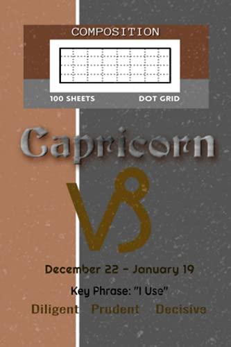 Astrology Zodiac Sign Composition Notebook ? Capricorn: Dot Grid ? 100 Sheets