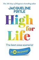 High for Life - The best case scenario: A 30 day journal
