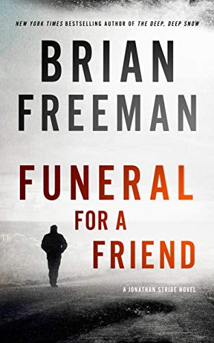 Funeral for a Friend: A Jonathan Stride Novel (The Jonathan Stride Series Book 10) by [Brian Freeman]