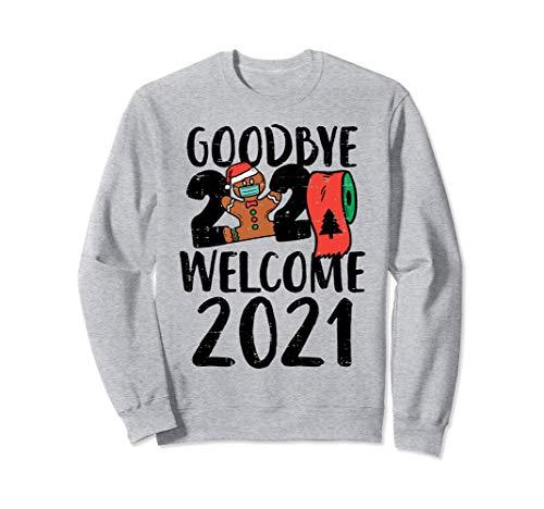 Goodbye 2020 Hello 2021 Gingerbread New Year Quarantine Gift Sweatshirt