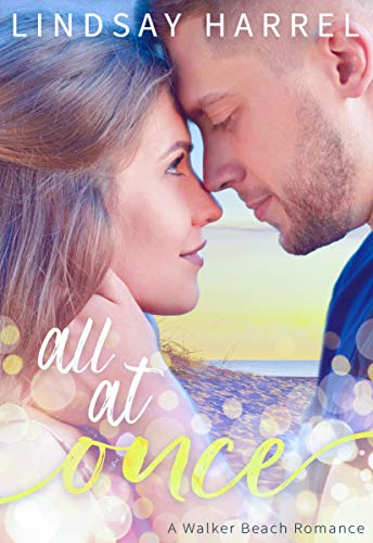 All At Once: A Walker Beach Romance Prequel by [Lindsay Harrel]