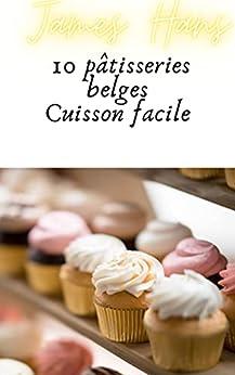 10 pâtisseries belges: Cuisson facile par [James Hans]