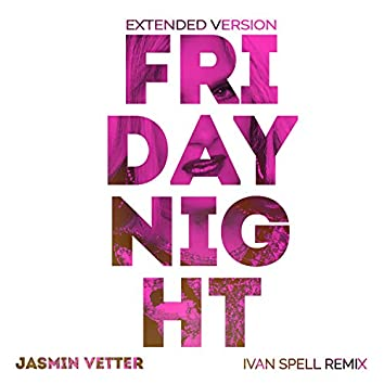Friday Night (Ivan Spell Club Mix)