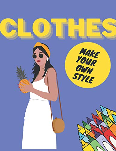 Clothes: Coloring Book For Kids The Best Way To Relax For You And Your Child!