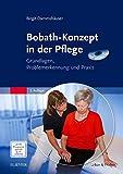 Bobath-Konzept in der Pflege (DVD mit Handlings): Grundlagen, Problemerkennung und Praxis