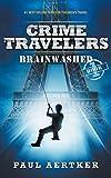 Brainwashed: Crime Travelers Spy School Mystery & International Adventure Series Book 1