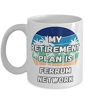 My Retireman Plan is Ferrum Network Coffee Mug 11oz white