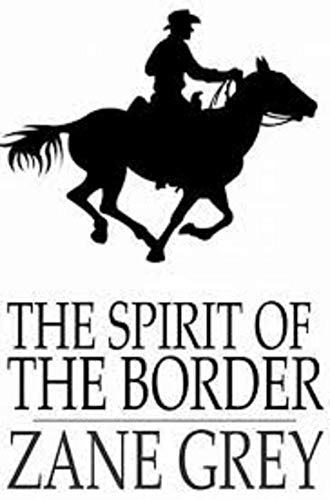 The Spirit of the Border Annotated (English Edition)