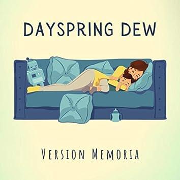 Dayspring Dew (Version Memoria)