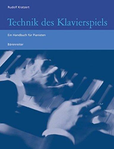 Technik des Klavierspiels: Ein Handbuch für Pianisten