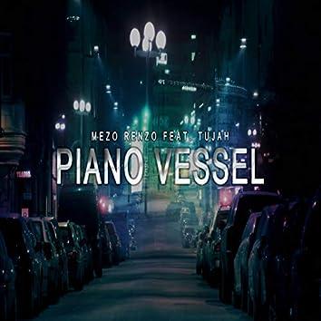 Piano Vessel