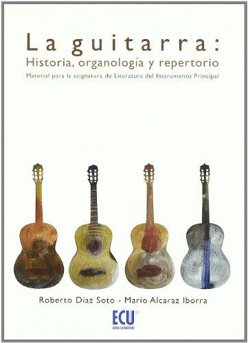 La guitarra: Historia, organología y repertorio