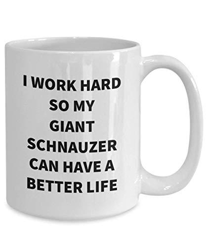 N\A Taza Blanca del Schnauzer Gigante Trabajo Duro para Que mi Schnauzer Gigante Pueda Tener una Vida Mejor Taza de café Perro Papá Mamá Novedad Divertida Idea de Regalo Barata Taza Grande Ceram