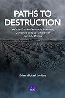 Paths to Destruction: A Group Portrait of America's Jihadists - Comparing Jihadist Travelers With Domestic Plotters