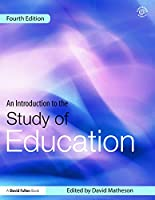 An Introduction to the Study of Education (David Fulton Books)