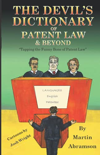 The Devil's Dictionary of Patent Law & Beyond: Tapping the Funny Bone of Patent Law