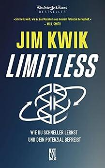 Limitless: Wie du schneller lernst und dein Potenzial befreist (German Edition) by [Jim Kwik]