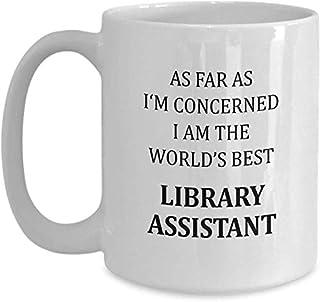 Assistant de bibliothèque Mug cadeau parfait avec citation drôle énonciations Gag - En ce qui me concerne, je suis le meil...