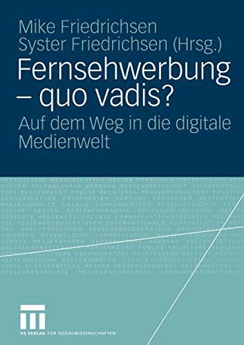 Fernsehwerbung - quo vadis?: Auf dem Weg in die digitale Medienwelt
