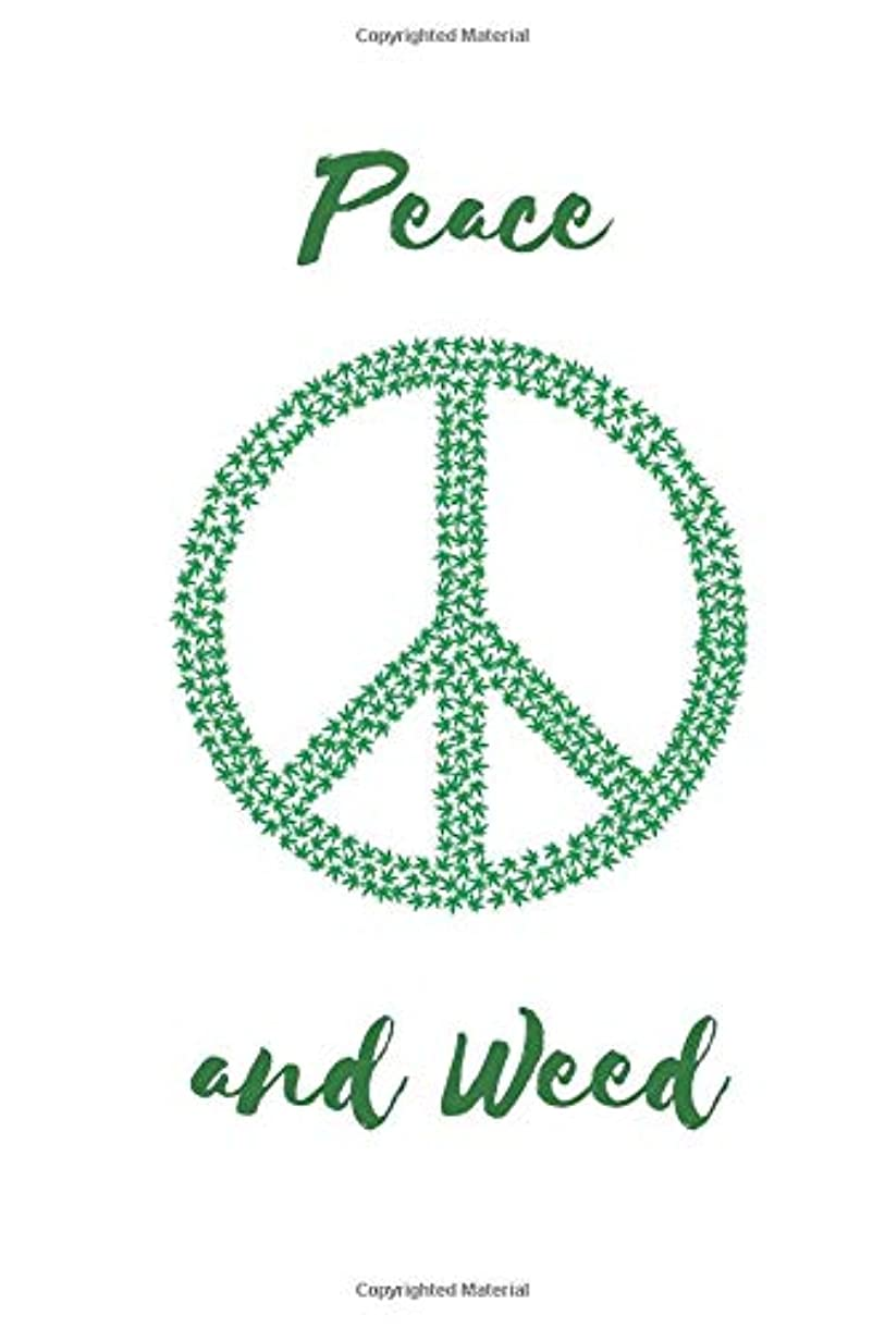 実行自動的にケニアPeace and Weed: Marijuana Notebook: Funny Marijuana Journal, Cannabis Leaf Notebook for Drawing and Writing (110 Pages, Blank, 6 x 9)