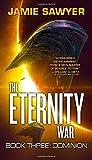The Eternity War: Dominion (The Eternity War, 3)