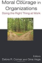 Moral Courage in Organizations: Doing the Right Thing at Work