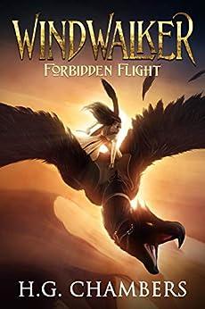 Windwalker: Forbidden Flight by [H.G. Chambers]