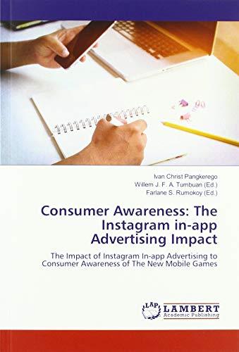 Consumer Awareness: The Instagram in-app Advertising Impact: The Impact of Instagram In-app Advertising to Consumer Awareness of The New Mobile Games