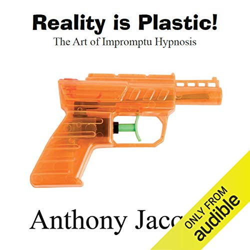 Reality Is Plastic: The Art of Impromptu Hypnosis Titelbild