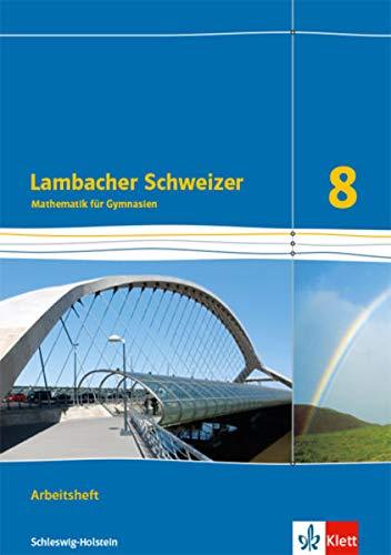 Lambacher Schweizer Mathematik 8. Ausgabe Schleswig-Holstein: Arbeitsheft plus Lösungsheft Klasse 8 (Lambacher Schweizer Mathematik. Ausgabe für Schleswig-Holstein ab 2018)
