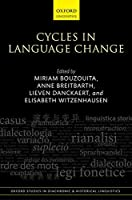 Cycles in Language Change (Oxford Studies in Diachronic and Historical Linguistics)