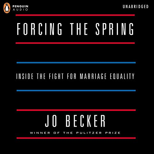 Forcing the Spring Audiobook By Jo Becker cover art