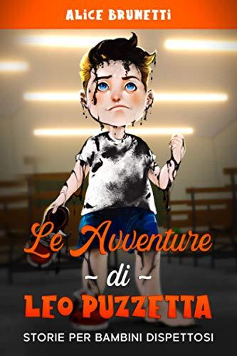 Le Avventure di Leo Puzzetta: Storie per bambini dispettosi
