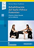 Rehabilitacion del suelo pelvico femenino: Práctica clínica basada en la evidencia