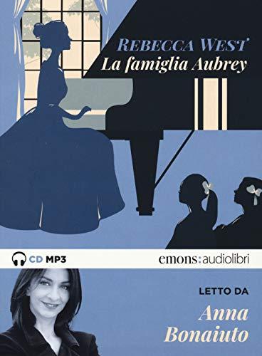 La famiglia Aubrey letto da Anna Bonaiuto. Audiolibro. 2 CD Audio formato MP3. Ediz. integrale