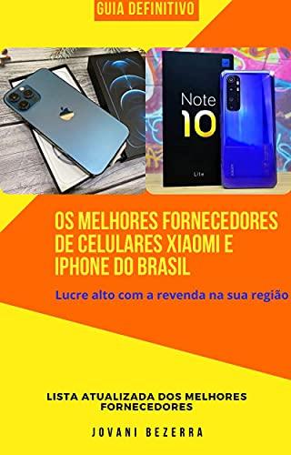 Os Melhores fornecedores de celulares Xiaomi e Iphone do Brasil