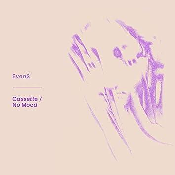Cassette/No Mood