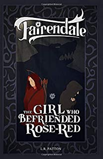 The Girl who Befriended Rose-Red (Fairendale)