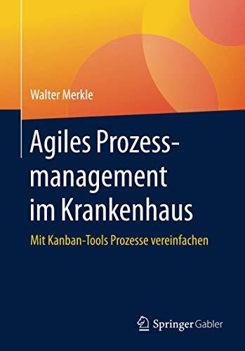 Agiles Prozessmanagement im Krankenhaus: Mit Kanban-Tools Prozesse vereinfachen
