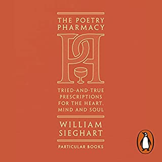 The Poetry Pharmacy     Tried-and-True Prescriptions for the Heart, Mind and Soul              By:                                                                                                                                 William Sieghart                               Narrated by:                                                                                                                                 William Sieghart                      Length: 3 hrs and 7 mins     Not rated yet     Overall 0.0