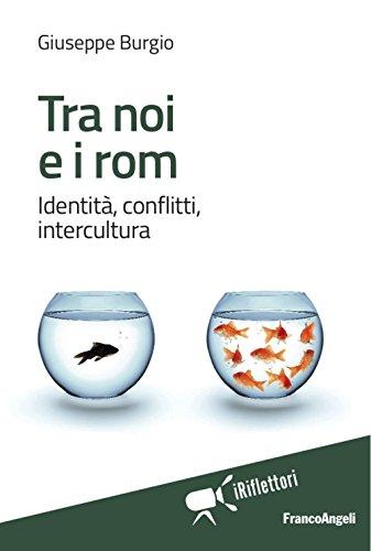 Tra noi e i rom. Identità, conflitti, intercultura