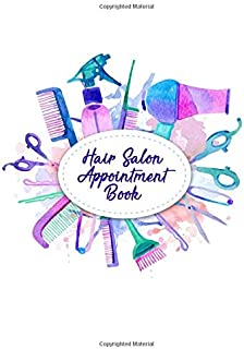 Hair Salon Appointment Book: Hairdresser And Hair Stylist Undated 52-Week Hourly Schedule Calendar