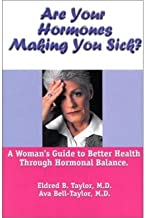 Are Your Hormones Making You Sick?: A Womans Guide to Better Health Through Hormonal Balance (Paperback) - Common