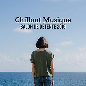 Chillout Musique Salon de Détente 2019