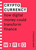 Cryptocurrency (WIRED guides): How Digital Money Could Transform Finance (English Edition)