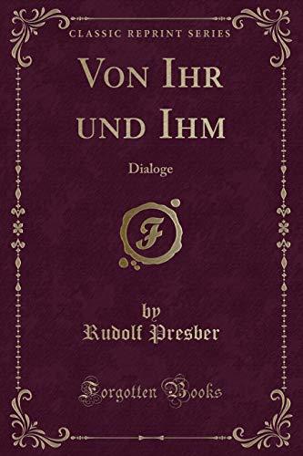 Von Ihr und Ihm: Dialoge (Classic Reprint)