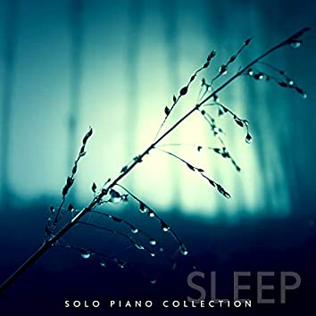 Sleep - Solo Piano Collection: Soft Background, Peaceful & Calm Lullabies, Evening Chill