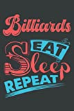 Billards Eat Sleep Repeat Hobby Notebook Routine Gift: Notebook/Journal Track Lessons, Homebook To Define Goals & Record Progress And To do list | 6'x9', 120 pages | Lined
