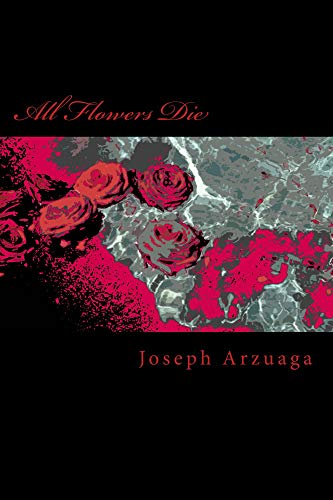 All Flowers Die (English Edition)