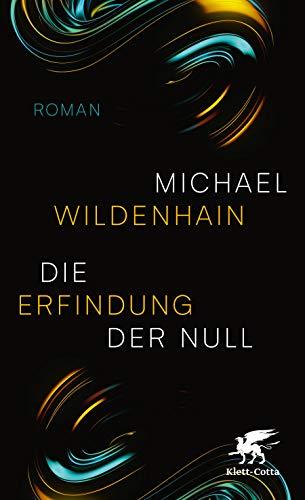 Buchseite und Rezensionen zu 'Die Erfindung der Null: Roman' von Michael Wildenhain